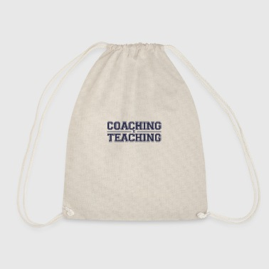Coach / Trainer: Coaching Is Teaching - Drawstring Bag