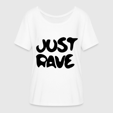 Rave rTechno Raver Just Rave - Frauen T-Shirt mit Fledermausärmeln von Bella + Canvas