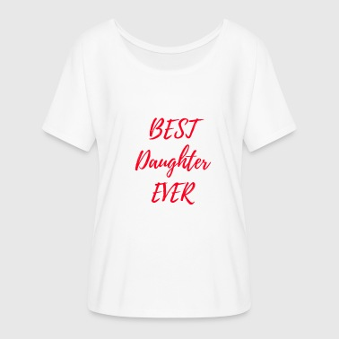 Best daughter ever - Women's Batwing-Sleeve T-Shirt by Bella + Canvas