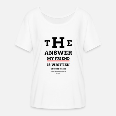 Dylan The answer my friend is written on this shirt - Frauen Fledermaus T-Shirt