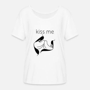 Kiss Me Kiss me - kiss me - Women's Batwing-Sleeve T-Shirt by Bella + Canvas