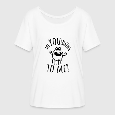Are you talking to me - Alien - Taxi Driver - Women's Batwing-Sleeve T-Shirt by Bella + Canvas