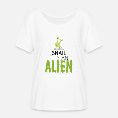 Ufo Area 51 Alien / Area 51 / UFO: This Is Not A Snail. this - Women's Batwing-Sleeve T-Shirt by Bella + Canvas