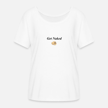 Get Naked Get Naked - Women's Batwing-Sleeve T-Shirt by Bella + Canvas