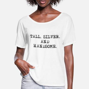 Silver Tall Silver and Handsome - Frauen Fledermaus T-Shirt