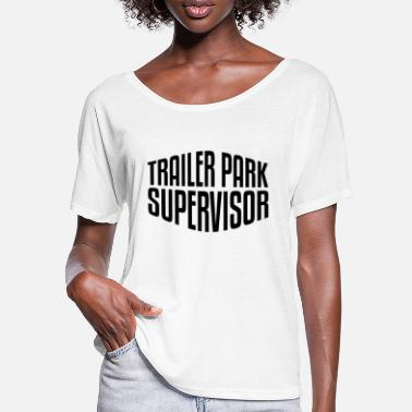 Southern States Trailer Park Supervisor | Redneck, Southern States, USA - Women's Batwing T-Shirt