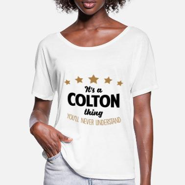 Colton It's a colton name thing stars never unde - Women's Batwing T-Shirt