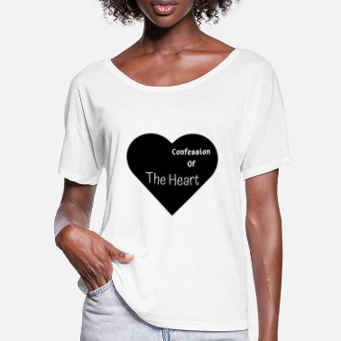 Confession Confession of The Heart | By ClareMarie - Women's Batwing T-Shirt