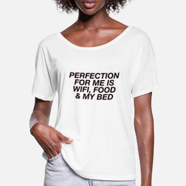 Perfection Perfection - Frauen Fledermaus T-Shirt