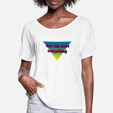 Ego You can have everything, cooles Motiv, Geschenk - Frauen Fledermaus T-Shirt