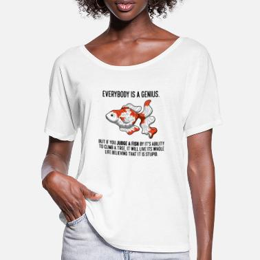 Genius Everybody Is A Genius Quote Physicist Goldfish - Women's Batwing T-Shirt