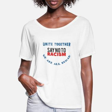 Racism No to racism anti racist gifts - Women's Batwing T-Shirt