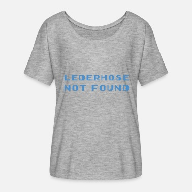 The Lederhose Is Not Found - Women's Batwing T-Shirt