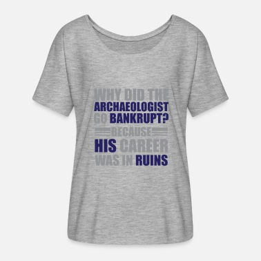 Puns Jokes Archeology archeologist pun punishment joke gift - Women's Batwing T-Shirt