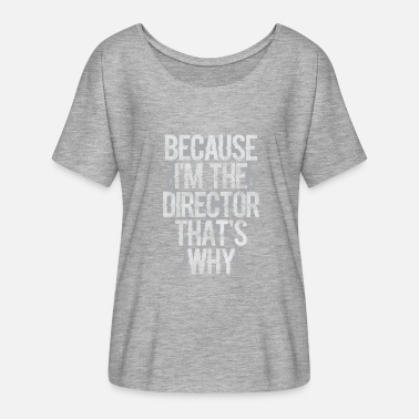 Director director - Women's Batwing T-Shirt