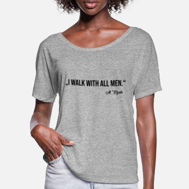 WALK WITH ALL MEN - Women's Batwing T-Shirt