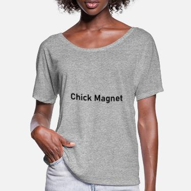 Chick Magnet Chick Magnet - Women's Batwing T-Shirt
