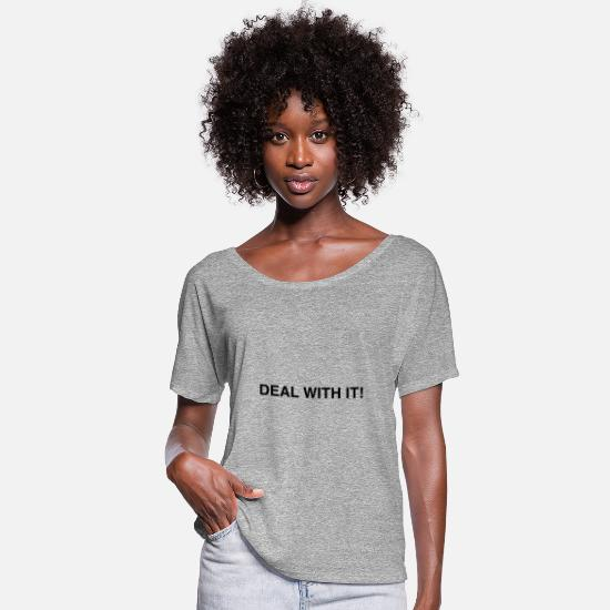 Quote T-Shirts - DEAL WITH IT - Women's Batwing T-Shirt heather grey