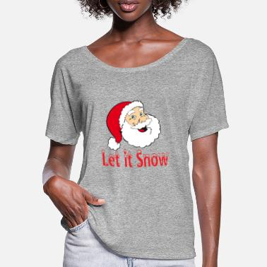 Santa Claus Let it Snow Christmas XMAS design - Women's Batwing T-Shirt
