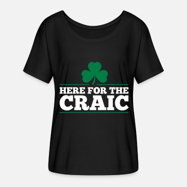 HERE FOR THE CRAIC - Women's Batwing-Sleeve T-Shirt by Bella + Canvas