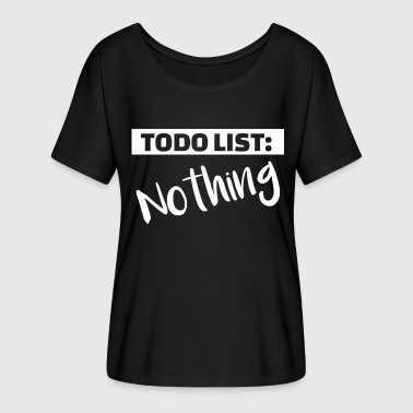 Todo List TODO List Nothing 2 - Women's Batwing-Sleeve T-Shirt by Bella + Canvas