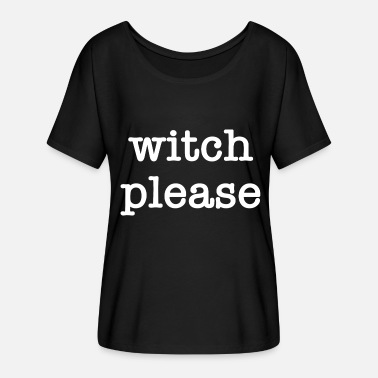 Night Of The Witches Witch Please Halloween witch witchcraft - Women's Batwing T-Shirt
