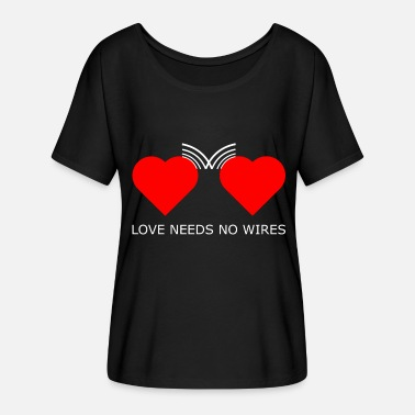 Long Distance Relationship Love needs no wires - Women's Batwing-Sleeve T-Shirt by Bella + Canvas