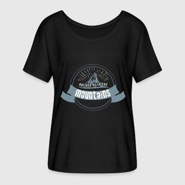 Mountaineer Mountains In the mountains Mountain hiking Mountain - Women's Batwing-Sleeve T-Shirt by Bella + Canvas