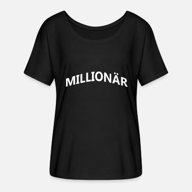 Millionaires millionaire - Women's Batwing-Sleeve T-Shirt by Bella + Canvas