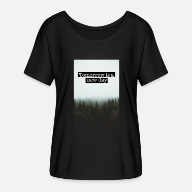 A Better Tomorrow Tomorrow is a new day mit Schwarzhinterlegung - Frauen Fledermaus T-Shirt