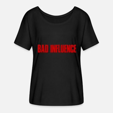 Bad Influence Mala influencia - Bad Influence - Camiseta mujer con mangas murciélago de Bella + Canvas