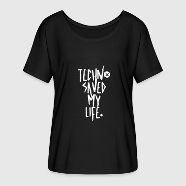 Techno Saved My Life T-Shirt, Hoodie & more - Women's Batwing-Sleeve T-Shirt by Bella + Canvas