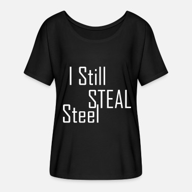 Steelers Still Steal Steel - T-shirt manches chauve-souris Femme Bella + Canvas