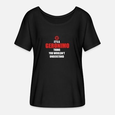 Geronimo Gift it a thing birthday understand GERONIMO - Women's Batwing-Sleeve T-Shirt by Bella + Canvas
