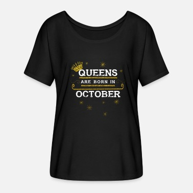 Born In October queens born OCTOBER - Frauen Fledermaus T-Shirt