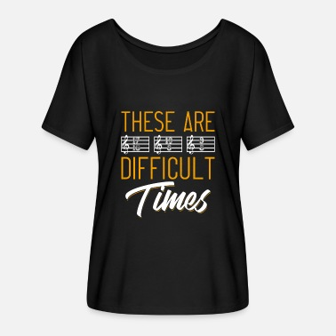 Difficult These are Difficult Times - Women's Batwing-Sleeve T-Shirt by Bella + Canvas