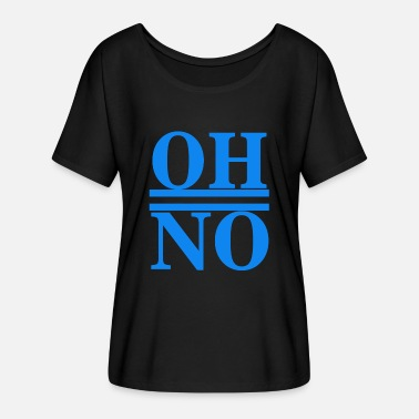 Oh No Oh no - Women's Batwing-Sleeve T-Shirt by Bella + Canvas