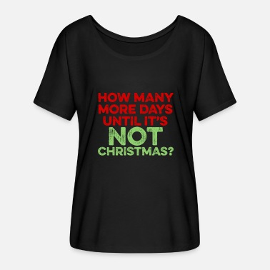 Haters How Many More Days Until It's Not Christmas? Hater - Women's Batwing-Sleeve T-Shirt by Bella + Canvas