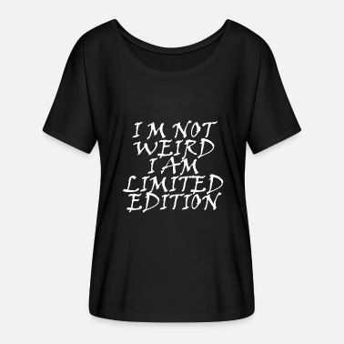 Im Not Weird Im Limited Edition IM NOT WEIRD IN LIMITED EDITION - white - Women's Batwing-Sleeve T-Shirt by Bella + Canvas