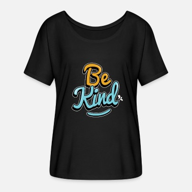 Kind Slogans Be Kind - Women's Batwing-Sleeve T-Shirt by Bella + Canvas