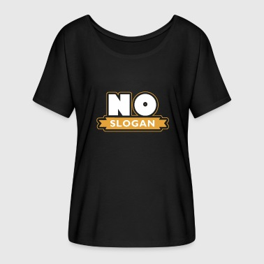 No slogan - Women's Batwing-Sleeve T-Shirt by Bella + Canvas