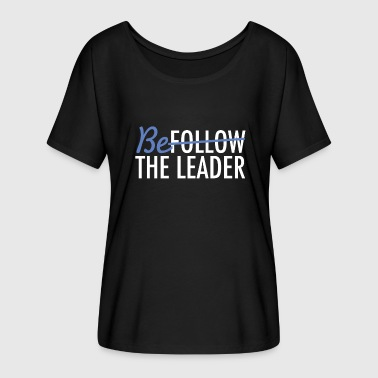 Be The Leader - Women's Batwing-Sleeve T-Shirt by Bella + Canvas
