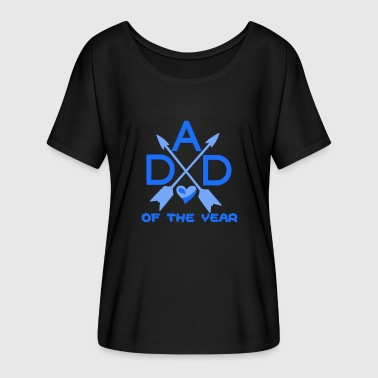 Daddy Of The Year Daddy of the year - Women's Batwing-Sleeve T-Shirt by Bella + Canvas