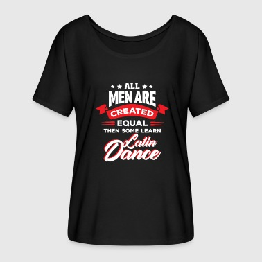 Latin Dance Latin Dance Dance Dancing Latin Dance Music - Women's Batwing-Sleeve T-Shirt by Bella + Canvas