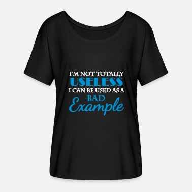 Used I'm not totally useless - Women's Batwing T-Shirt