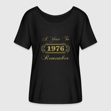 Year 1976 1976 A Year To Remember - Women's Batwing-Sleeve T-Shirt by Bella + Canvas