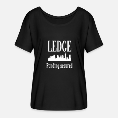 Ledge Trading Shirt - Ledge - Funding secured - Women's Batwing-Sleeve T-Shirt by Bella + Canvas
