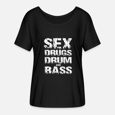 Drum And Bass Drogues sexuelles Drum and Bass - T-shirt manches chauve-souris Femme Bella + Canvas
