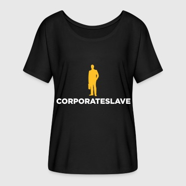 A Company-slave - Women's Batwing-Sleeve T-Shirt by Bella + Canvas