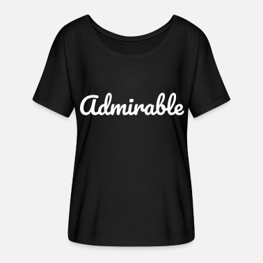 Admire admirable - Women's Batwing-Sleeve T-Shirt by Bella + Canvas